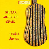 Guitar Music of Spain by Turibio Santos