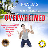 Psalms for When Feeling Overwhelmed by David & The High Spirit