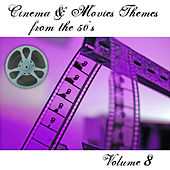 Cinema and Movies Themes from the 50's - Volume 8 by Various Artists