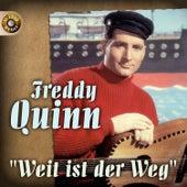 Weit ist der Weg by Freddy Quinn