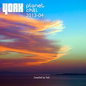 Planet Chill 2013-04 (Compiled by York) by Various Artists