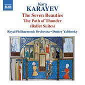 Karayev: 7 Beauties & In the Path of Thunder by Royal Philharmonic Orchestra