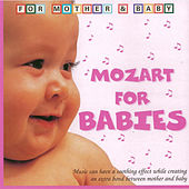 Mozart for Babies (For Mother & Baby) by Various Artists