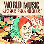World Music Superstars - Asia & Middle East by Various Artists