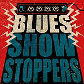 Blues: Show Stoppers by Various Artists