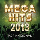 Mega Hits - Pop Nacional 2013 by Various Artists