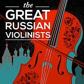 The Great Russian Violinists by Various Artists