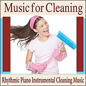 Music for Cleaning: Rhythmic Piano Instrumental Cleaning Music by Robbins Island Music Group