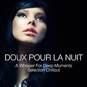 Doux pour la nuit - A Whisper for Deep Moments - Selection Chillout by Various Artists