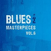 Blues Masterpieces, Vol. 6 by Various Artists