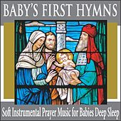Baby's First Hymns: Soft Instrumental Prayer Music for Babies Deep Sleep by Robbins Island Music Group