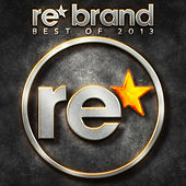 Re*Brand - Best Of 2013 by Various Artists