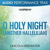 O Holy Night (Another Hallelujah) [Worship Trax] by Lincoln Brewster