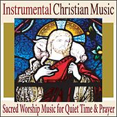 Instrumental Christian Music: Sacred Worship Music for Quiet Time & Prayer by Robbins Island Music Group