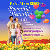 Psalms to Reach a Bountiful and Beautiful Life by David & The High Spirit