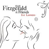 Ella Fitzgerald And Friends For Lovers by Various Artists