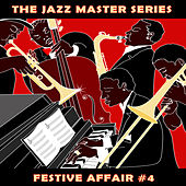 The Jazz Master Series: Festive Affair, Vol. 4 by Various Artists