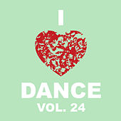 I Love Dance Vol. 24 by Various Artists