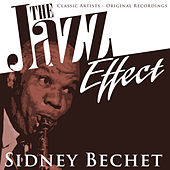 The Jazz Effect - Sidney Bechet by Sidney Bechet