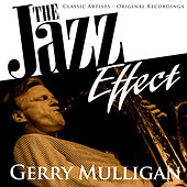 The Jazz Effect - Gerry Mulligan by Gerry Mulligan
