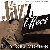 The Jazz Effect - Jelly Roll Morton by Various Artists
