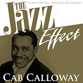 The Jazz Effect - Cab Calloway by Cab Calloway