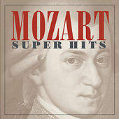 Mozart -- Super Hits by Various Artists