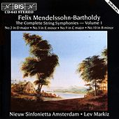 Mendelssohn - The Complete String Symphonies, Vol.1 by Felix Mendelssohn