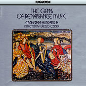 The Gems of Renaissance Music by Camerata Hungarica