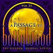 A Passage to Bollywood - The Golden Global Series, Vol. 23 by Various Artists