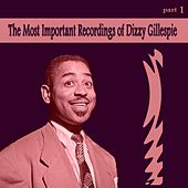The Most Important Recordings of Dizzy Gillespie, Pt. 1 by Dizzy Gillespie