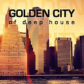 Golden City of Deep House by Various Artists