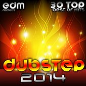 Dubstep 2014 (30 Top Best Of Hits, Drumstep, Trap, Electro Bass, Grime, Filth, Hyph, 140, Brostep) by Various Artists