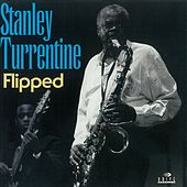 Flipped by Stanley Turrentine