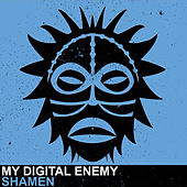 Shamen by My Digital Enemy