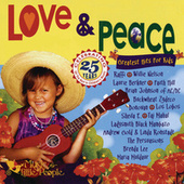 Love & Peace: Greatest Hits for Kids by Various Artists