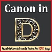 Canon in D: Pachelbel's Canon Instrumental Versions Plus Bonus Songs by Robbins Island Music Group