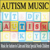Autism Music: Music for Autism to Calm and Relax Special Needs Children by Robbins Island Music Group