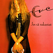 Jos sä rakastat by Eve