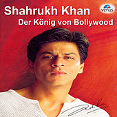 Shahrukh Khan - Der Konig Von Bollywood by Various Artists