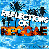Reflections of Reggae by Various Artists