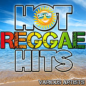 Hot Reggae Hits by Various Artists