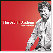 The Sachin Anthem - Single by Kailash Kher