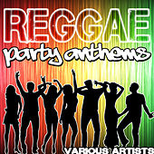Reggae Party Anthems by Various Artists