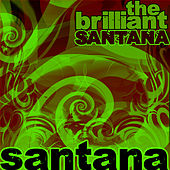 The Brilliant Santana by Santana