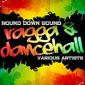 Round Down Sound: Ragga & Dancehall by Various Artists