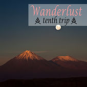 Wanderlust - Tenth Trip by Various Artists