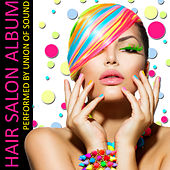 Hair Salon Album by Union Of Sound