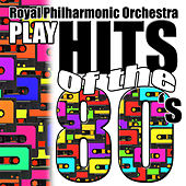 Play Hits of the 80's by Royal Philharmonic Orchestra