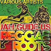 Jah Guide Us: Reggae Roots by Various Artists